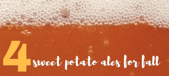 Raise Your Glass: 4 Sweet Potato Brews